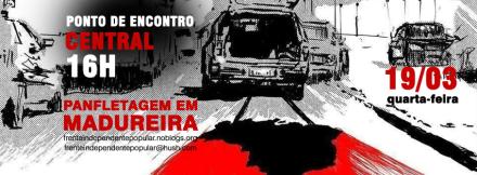 Panfletagem da Frente Independente Popular - RJ em Madureira.